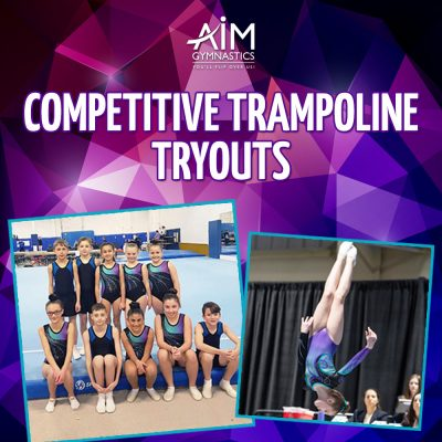 Title is AIM Gymnastics Competitive Trampoline Tryouts on a purple background. There is a photo of a trampoline team and another of a trampoline athlete doing a flip.
